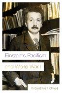 Einstein s Pacifism and World War I