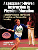 Assessment Driven Instruction in Physical Education