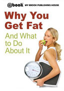 Why You Get Fat And What to Do About It Book