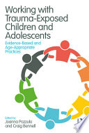 Working with Trauma Exposed Children and Adolescents