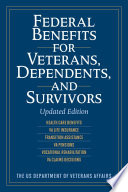 Federal Benefits for Veterans, Dependents, and Survivors  : Updated Edition