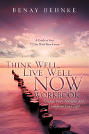 Think Well, Live Well Now Workbook