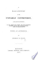 A half century of the Unitarian Controversy  etc