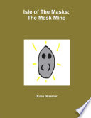 Isle of The Masks  The Mask Mine