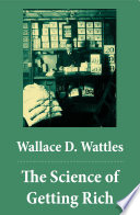 The Science Of Getting Rich The Unabridged Classic By Wallace D Wattles