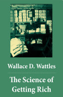 The Science of Getting Rich (The Unabridged Classic by Wallace D. Wattles) [Pdf/ePub] eBook