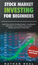 Stock Market Investing for Beginners  Learn How to Enter the Stock Market  Including the Best Platforms for Trading and Common Mistakes and How to Avo Book