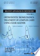 Orthodontic Biomechanics: Treatment of Complex Cases Using Clear Aligner