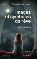 Images et symboles du rêve dictionnaire