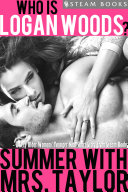 Summer With Mrs. Taylor - A Sexy Older Woman/ Younger Man Short Story from Steam Books