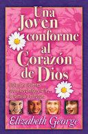 Una Joven Conforme Al Corazn de Dios: A Young Woman After God's Own Heart