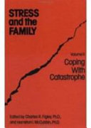 Stress And The Family  Vol  Ii  Coping With Catastrophe
