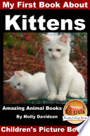 My First Book about Kittens - Amazing Animal Books - Children's Picture Books
