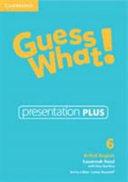 Guess What! Level 6 Presentation Plus British English
