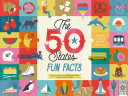 The 50 States: Fun Facts