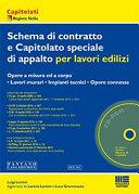 Schema di contratto e capitolato speciale di appalto per lavori edilizi. Con CD-ROM