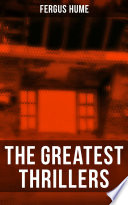 Free The Greatest Thrillers of Fergus Hume Book