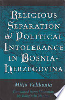 Religious Separation And Political Intolerance In Bosnia Herzegovina