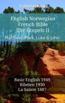 English Norwegian French Bible - The Gospels II - Matthew, Mark, Luke & John