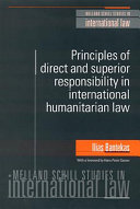 Principles Of Direct And Superior Responsibility In International Humanitarian Law
