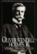 Oliver Wendell Holmes, Jr.--soldier, Scholar, Judge