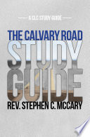 The Calvary Road Study Guide