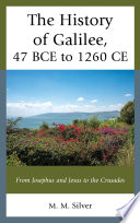 The History Of Galilee 47 Bce To 1260 Ce