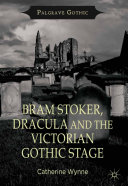 Bram Stoker, Dracula and the Victorian Gothic Stage [Pdf/ePub] eBook