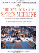 The Encyclopaedia of Sports Medicine An IOC Medical Commission Publication  The Olympic Book of Sports Medicine