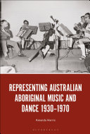 Pdf Representing Australian Aboriginal Music and Dance 1930-1970