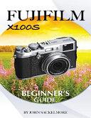 FujiFilm X100S  Beginner s Guide