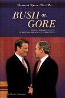 Bush v  Gore  The Florida Recounts of the 2000 Presidential Election