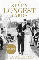 link to The seven longest yards : our love story of pushing the limits while leaning on each other in the TCC library catalog