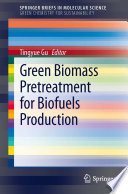 Green Biomass Pretreatment For Biofuels Production