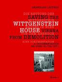 Die Rettung des Wittgenstein-Hauses in Wien vor dem Abbruch : eine Dokumentation 06/1969 – 21/06/1971