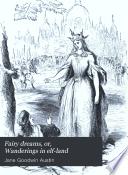 Fairy Dreams, Or, Wanderings in Elf-land
