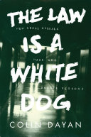 The Law Is a White Dog - How Legal Rituals Make and Unmake Persons