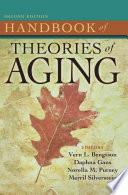 """Handbook of Theories of Aging"" by Merril Silverstein, PhD, Dr. Vern L. Bengtson, PhD, Michelle Putnam, PhD, Norella M. Putney, PhD, Daphna Gans, PhD"
