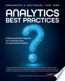 Analytics Best Practices  A Business driven Playbook for Creating Value through Data Analytics