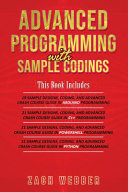 Advanced Programming with Sample Codings: 4 Books in 1