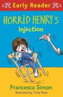 Horrid Henry Early Reader  Horrid Henry   s Injection