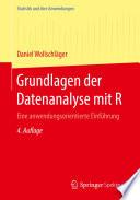 Grundlagen der Datenanalyse mit R  : Eine anwendungsorientierte Einführung