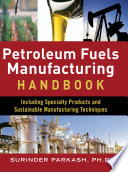 Petroleum Fuels Manufacturing Handbook  including Specialty Products and Sustainable Manufacturing Techniques Book
