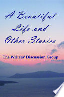 A Beautiful Life and Other Stories Book