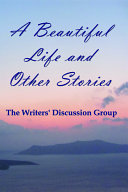A Beautiful Life and Other Stories