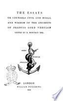 The Essays Or Counsels Civil And Moral And Wisdom Of The Ancients Of Francis Lord Verulam