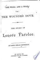 One Word and a Tear; Or, The Wounded Dove