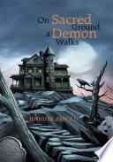 On Sacred Ground a Demon Walks