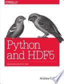 Python and HDF5  : Unlocking Scientific Data