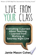 LIVE FROM YOUR CLASS  Everything I Learned About Teaching  I Learned from Working at SATURDAY NIGHT LIVE